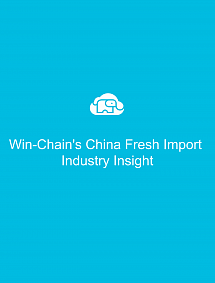 Win-Chain's China Fresh Import Industry Insight